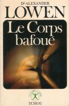 Le corps bafoué - A. Lowen