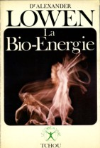 La bio-énergie - A. Lowen