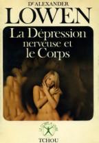 La dépression nerveuse et le corps - A. Lowen