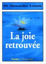 La joie retrouvé - A. Lowen