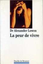 La peur de vivre - A. Lowen