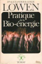 Pratique de la bio-énergie - A. Lowen
