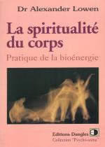 La spiritualité du corps - A. Lowen