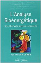 L'analyse Bioénergétique - A. Lowen