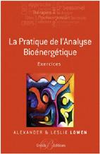 La pratique de la Bio-énergie - A. Lowen